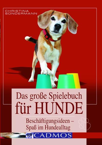 Das große Spielebuch für Hunde - Christina Sondermann